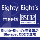 Eighty-Eight's meets Blu-spec CD2
